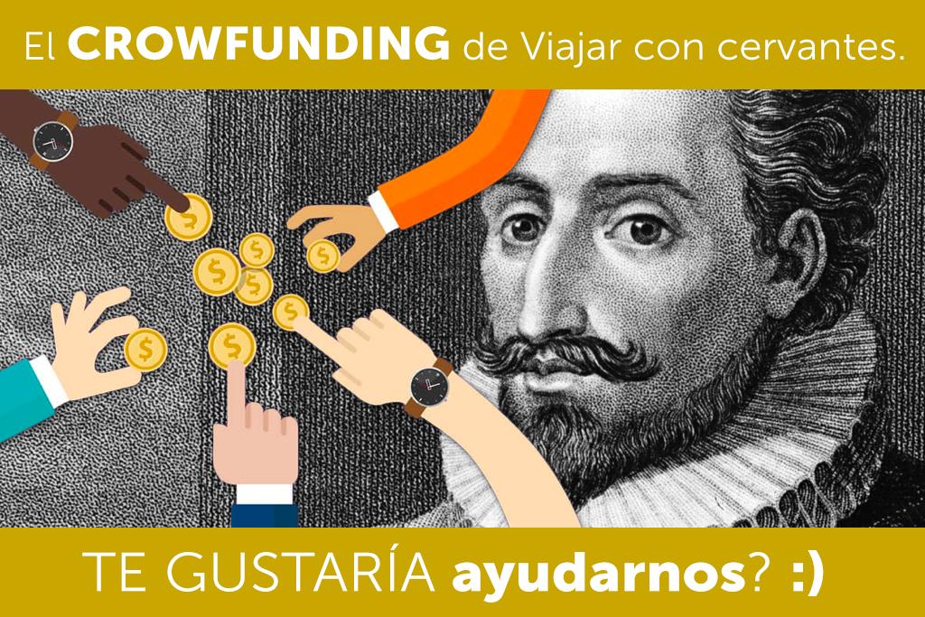 el crowdfunding de viajar con cervantes